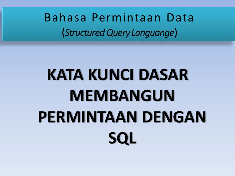 Bahasa Permintaan Data (Structured Query Languange)