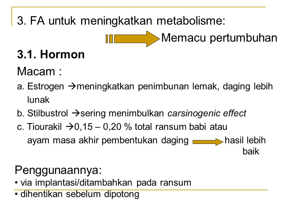 3. FA untuk meningkatkan metabolisme: Memacu pertumbuhan 3.1. Hormon