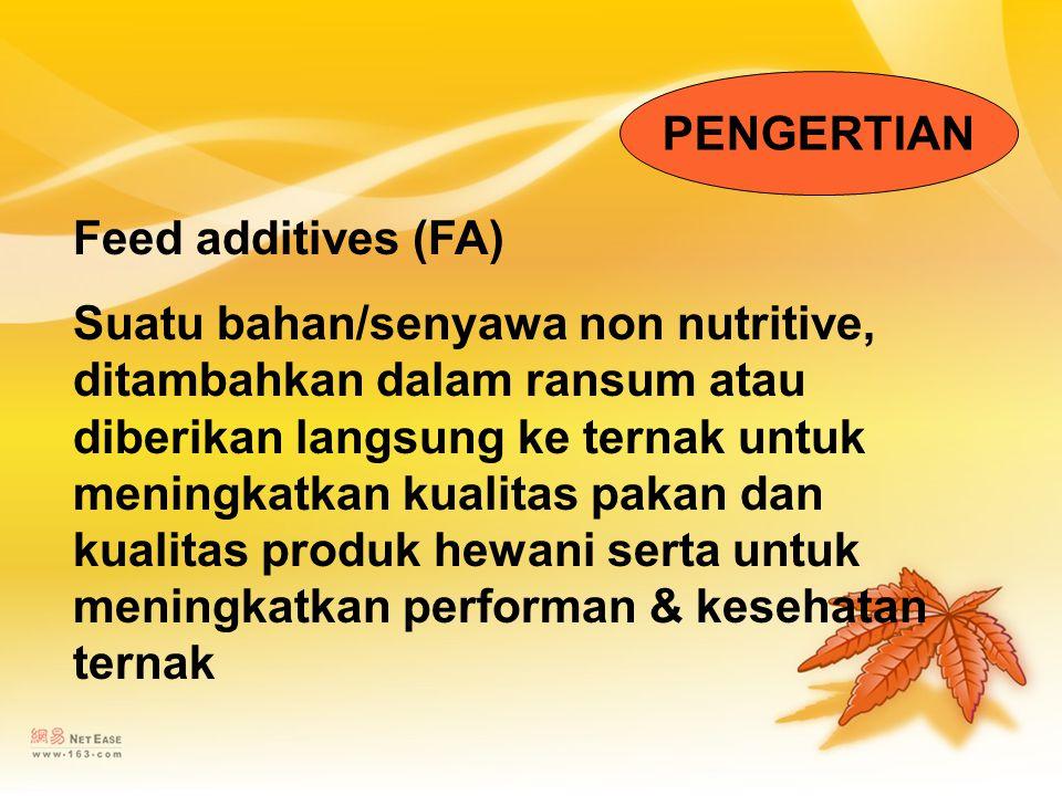 PENGERTIAN Feed additives (FA)