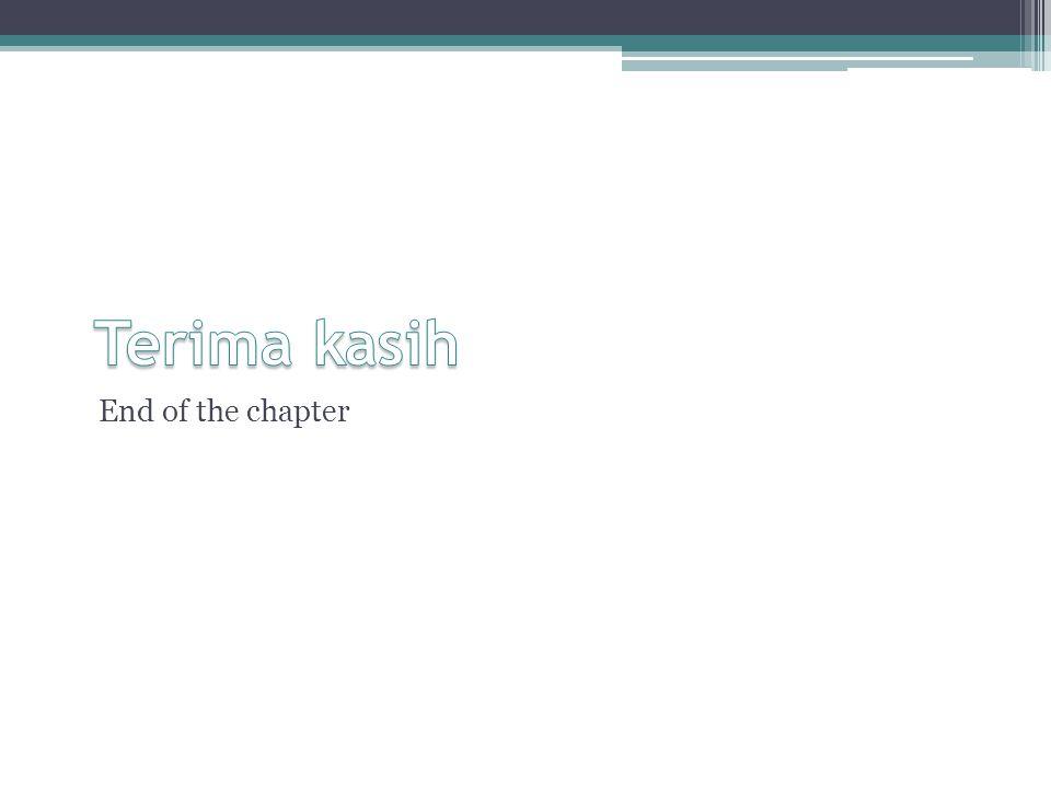 Terima kasih End of the chapter