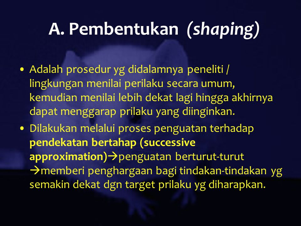 A. Pembentukan (shaping)