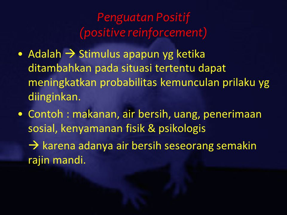 Penguatan Positif (positive reinforcement)