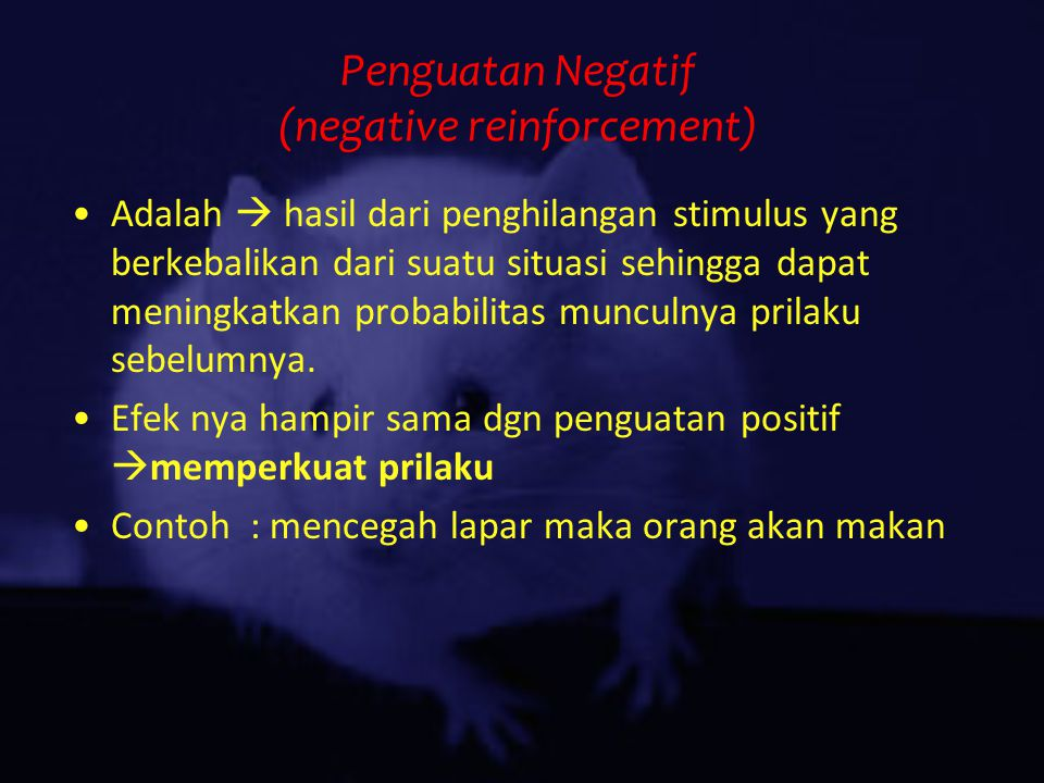 Penguatan Negatif (negative reinforcement)