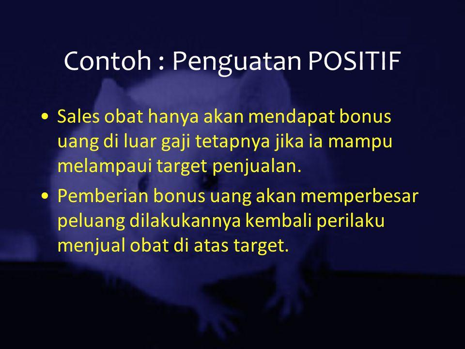 Contoh : Penguatan POSITIF