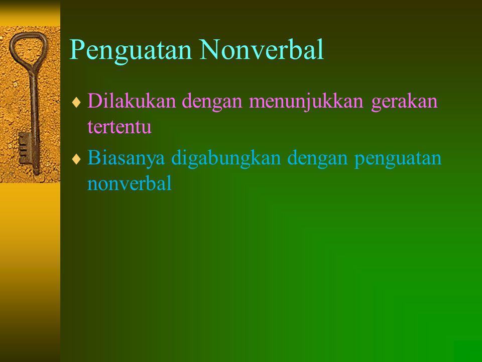 Penguatan Nonverbal Dilakukan dengan menunjukkan gerakan tertentu