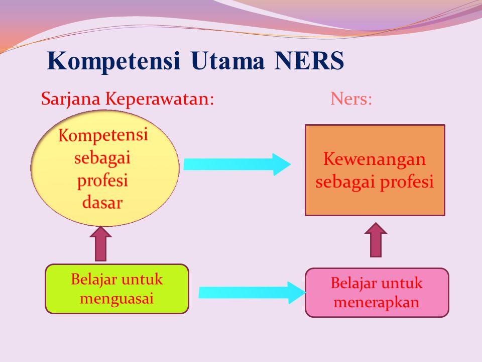 Kompetensi Utama NERS Sarjana Keperawatan: Ners: