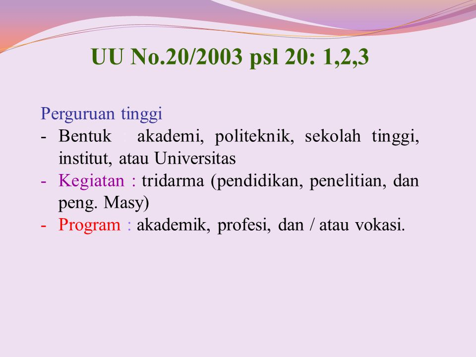 UU No.20/2003 psl 20: 1,2,3 Perguruan tinggi