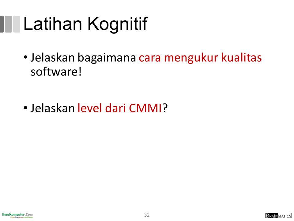 Latihan Kognitif Jelaskan bagaimana cara mengukur kualitas software!