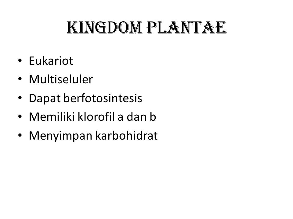 KINGDOM PLANTAE Eukariot Multiseluler Dapat berfotosintesis