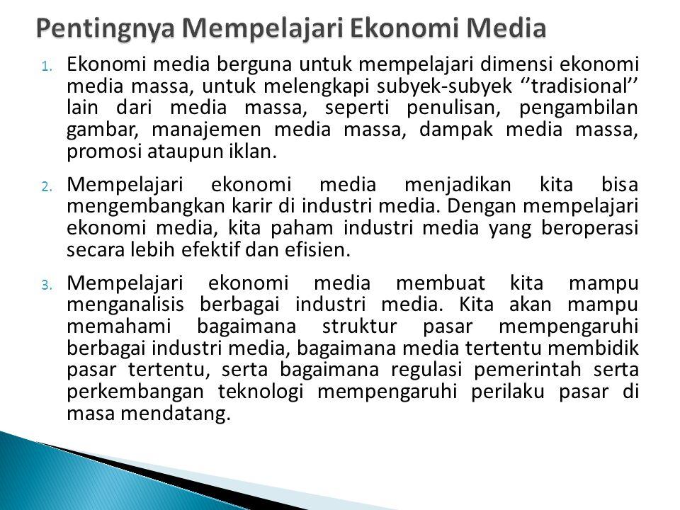 Pentingnya Mempelajari Ekonomi Media