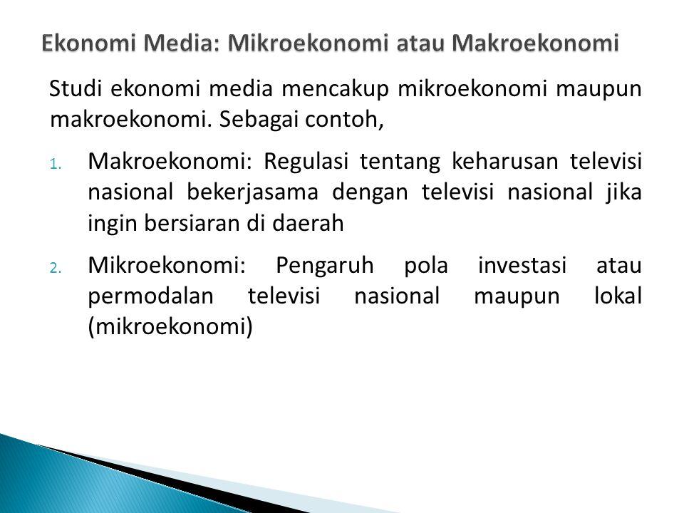 Ekonomi Media: Mikroekonomi atau Makroekonomi