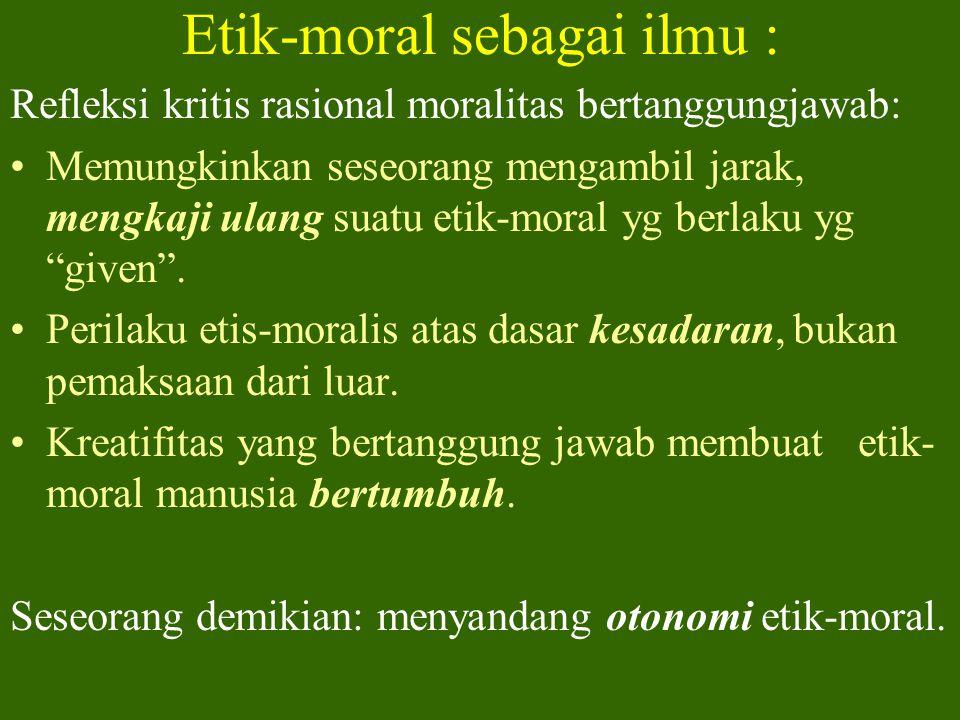 Etik-moral sebagai ilmu :