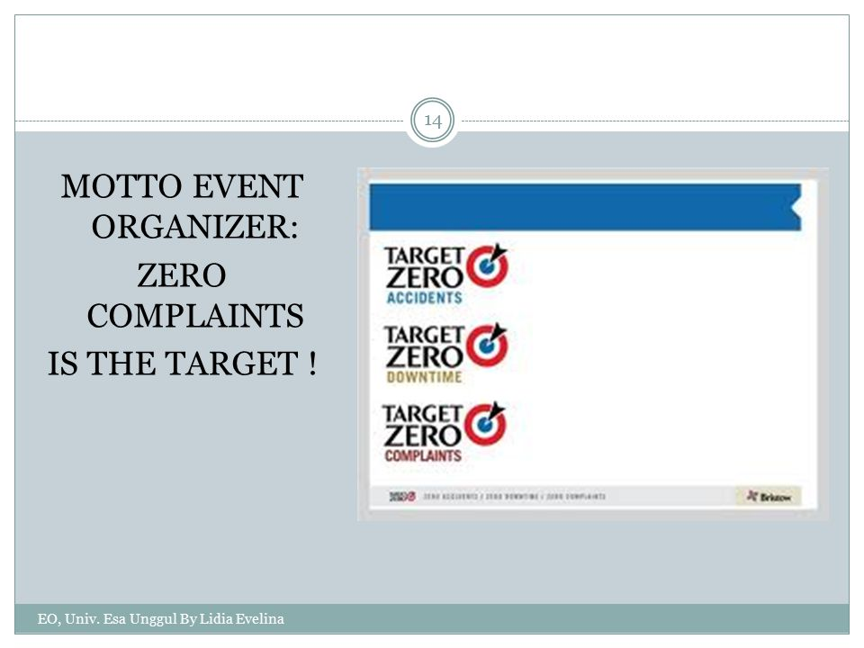 MOTTO EVENT ORGANIZER: ZERO COMPLAINTS IS THE TARGET !