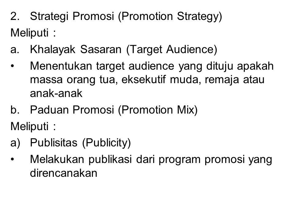Strategi Promosi (Promotion Strategy)