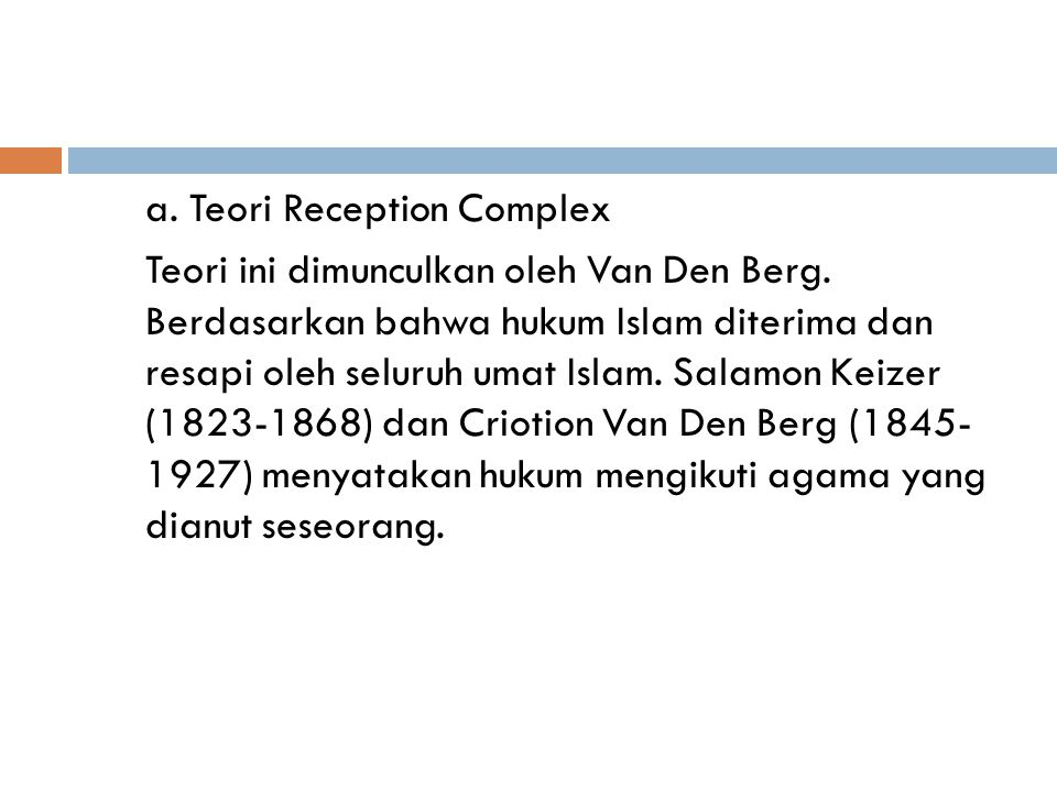 a. Teori Reception Complex Teori ini dimunculkan oleh Van Den Berg