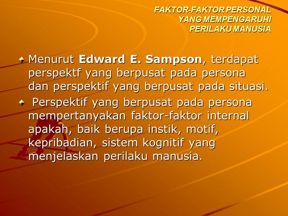 FAKTOR-FAKTOR PERSONAL YANG MEMPENGARUHI PERILAKU MANUSIA