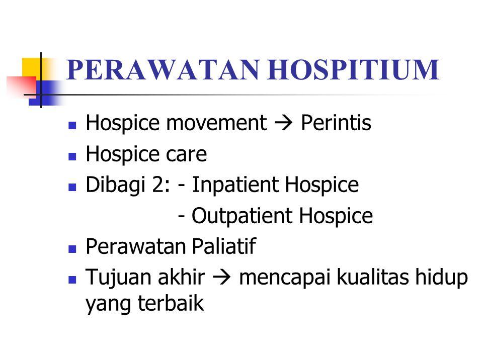 PERAWATAN HOSPITIUM Hospice movement  Perintis Hospice care