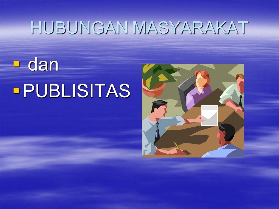 HUBUNGAN MASYARAKAT dan PUBLISITAS