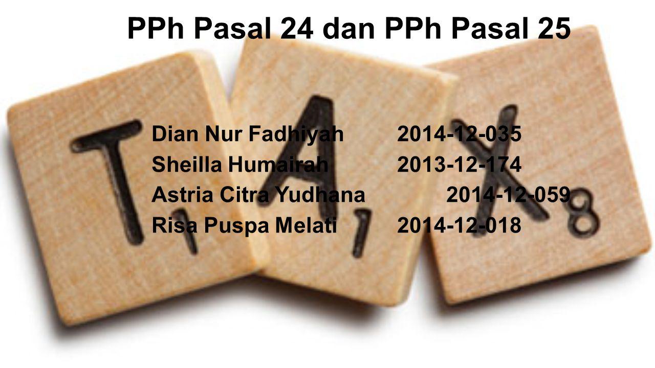 PPh Pasal 24 dan PPh Pasal 25 Dian Nur Fadhiyah 2014-12-035
