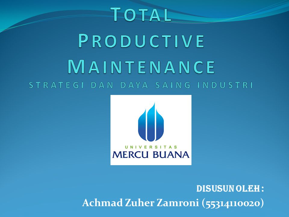TOTAL PRODUCTIVE MAINTENANCE STRATEGI DAN DAYA SAING INDUSTRI