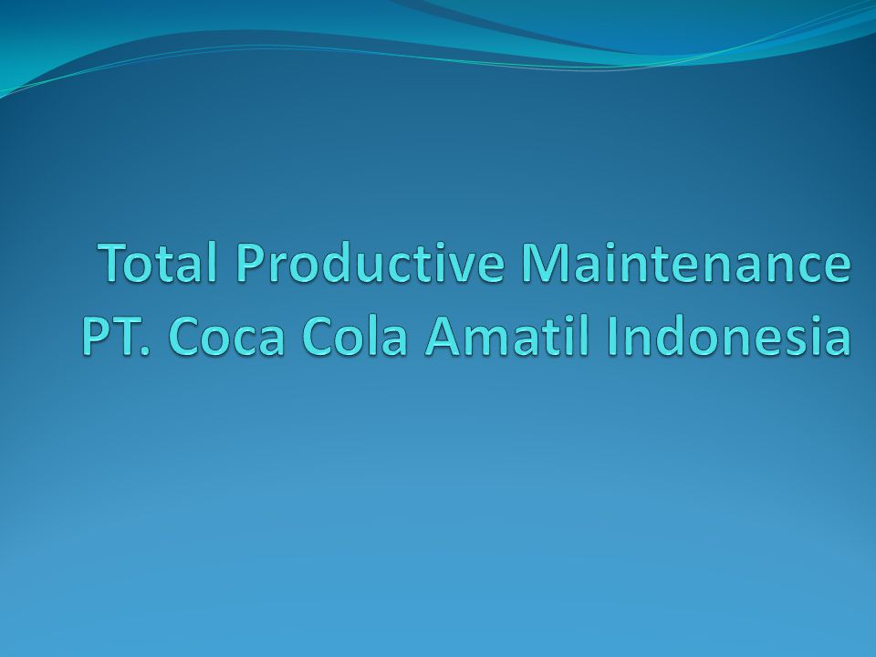 Total Productive Maintenance PT. Coca Cola Amatil Indonesia