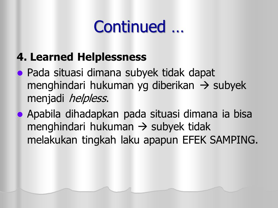 Continued … 4. Learned Helplessness