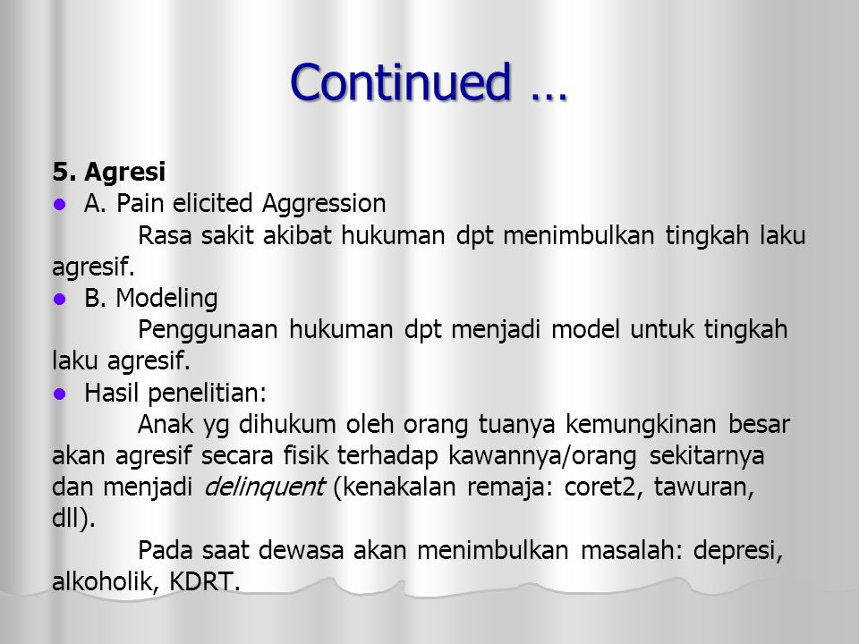 Continued … 5. Agresi A. Pain elicited Aggression