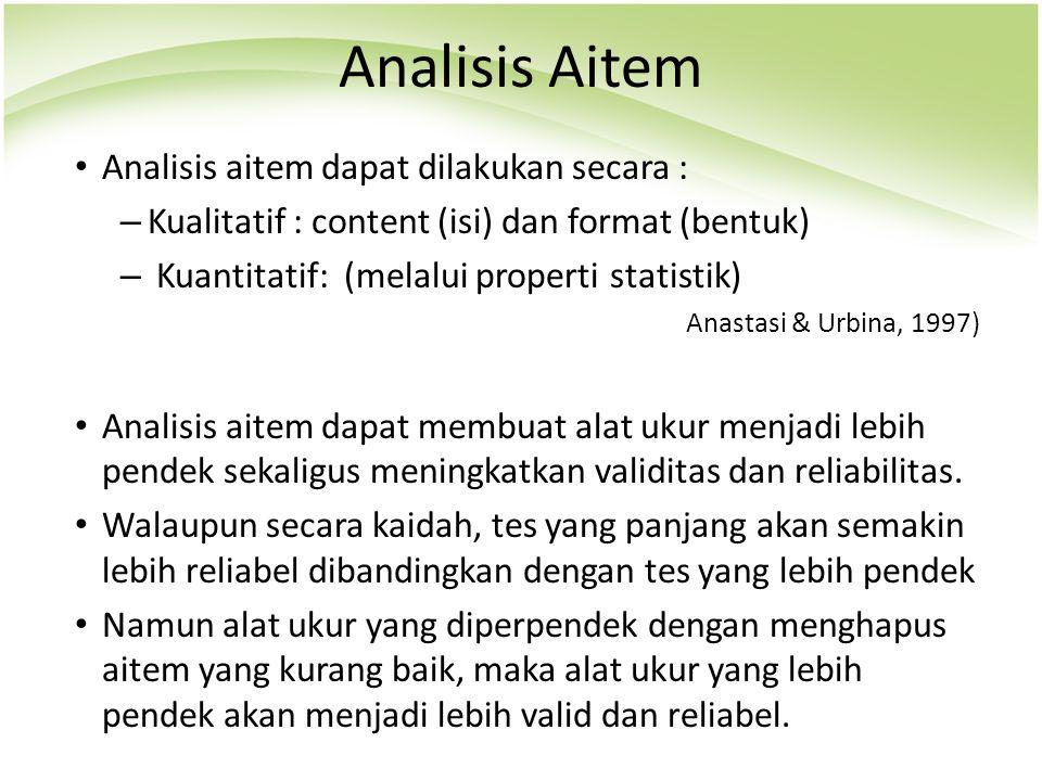 Analisis Aitem Analisis aitem dapat dilakukan secara :