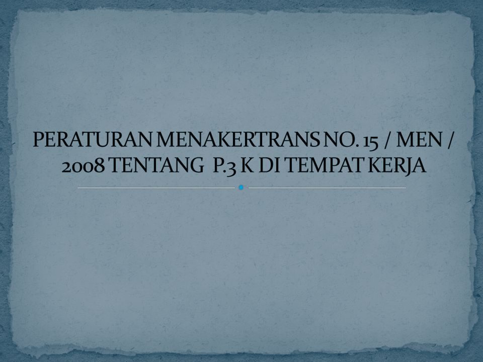 PERATURAN MENAKERTRANS NO. 15 / MEN / 2008 TENTANG P