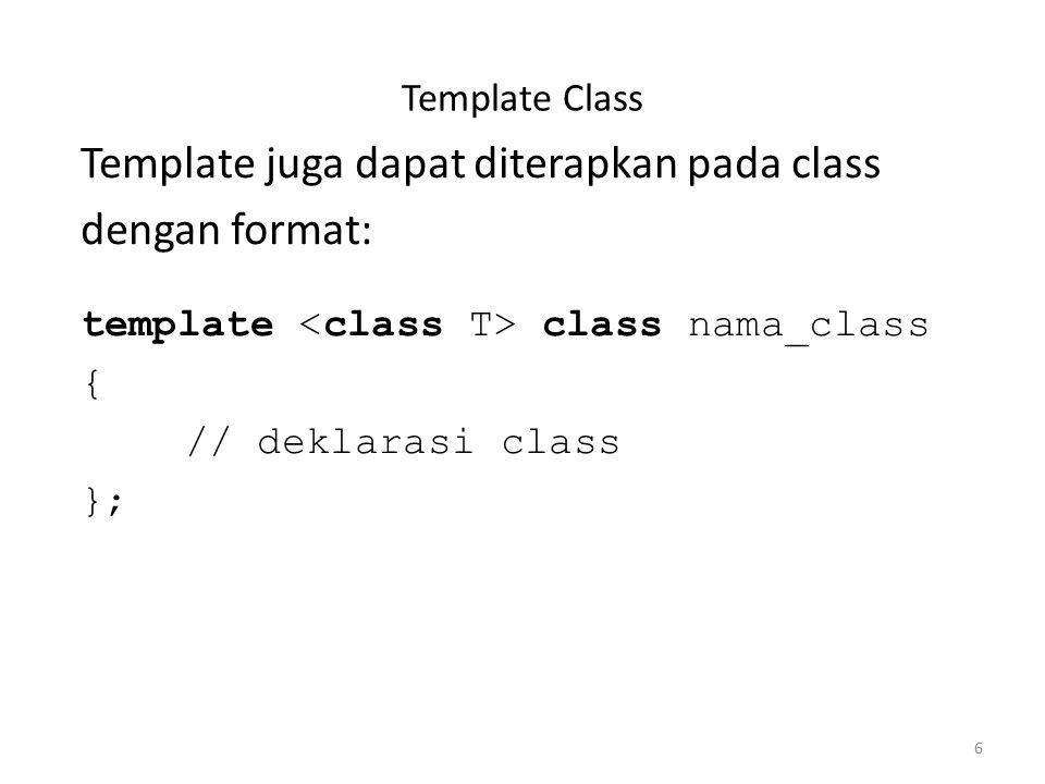 Template juga dapat diterapkan pada class dengan format: