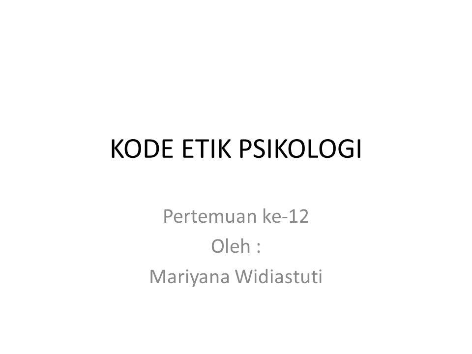 Pertemuan ke-12 Oleh : Mariyana Widiastuti