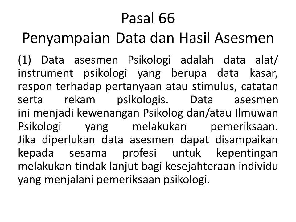 Pasal 66 Penyampaian Data dan Hasil Asesmen