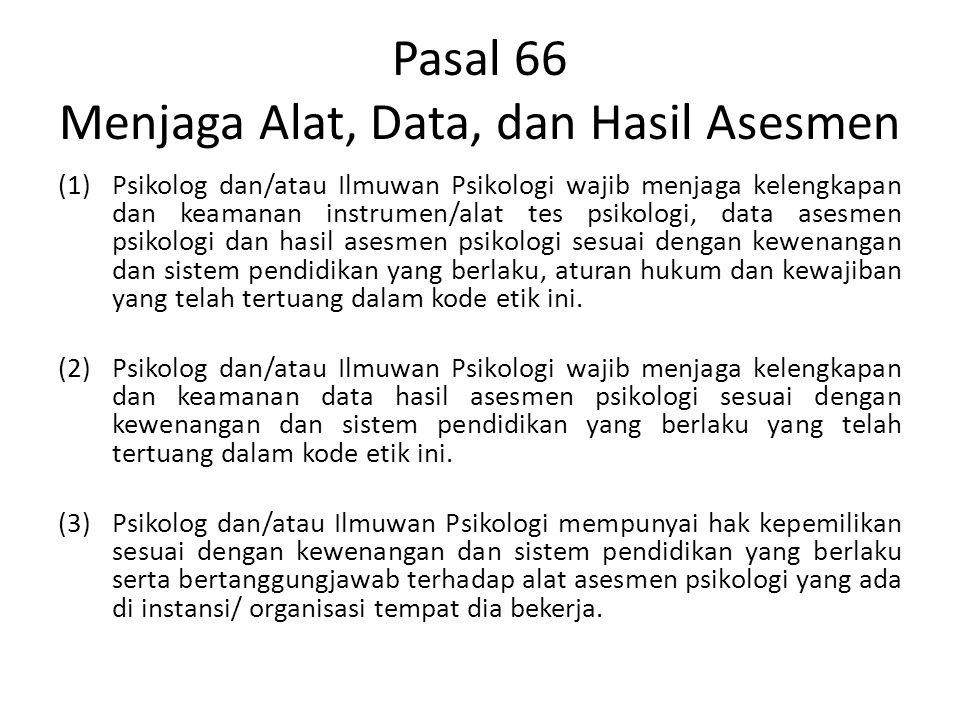Pasal 66 Menjaga Alat, Data, dan Hasil Asesmen