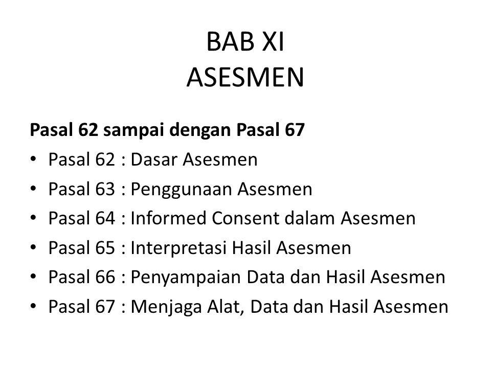 BAB XI ASESMEN Pasal 62 sampai dengan Pasal 67