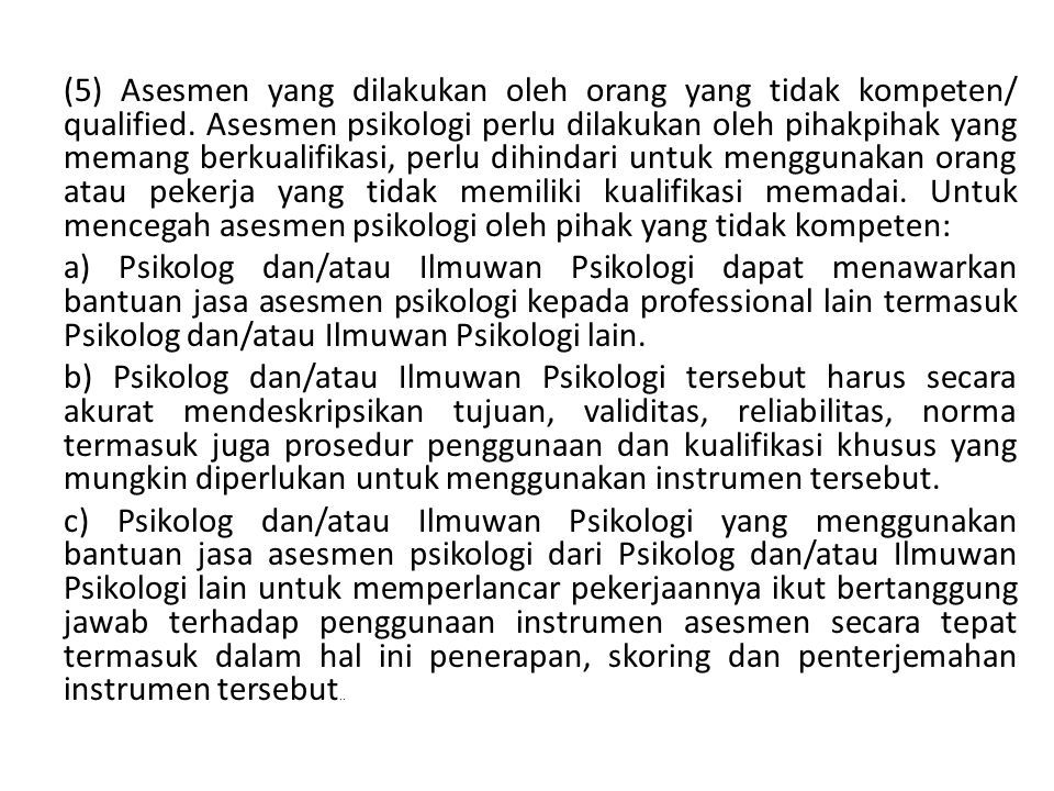 (5) Asesmen yang dilakukan oleh orang yang tidak kompeten/ qualified