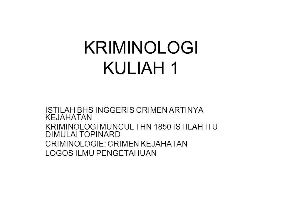 KRIMINOLOGI KULIAH 1 ISTILAH BHS INGGERIS CRIMEN ARTINYA KEJAHATAN