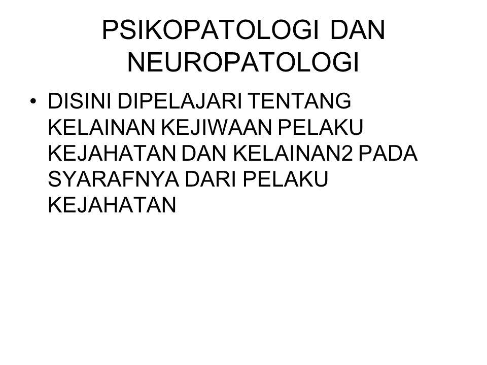 PSIKOPATOLOGI DAN NEUROPATOLOGI