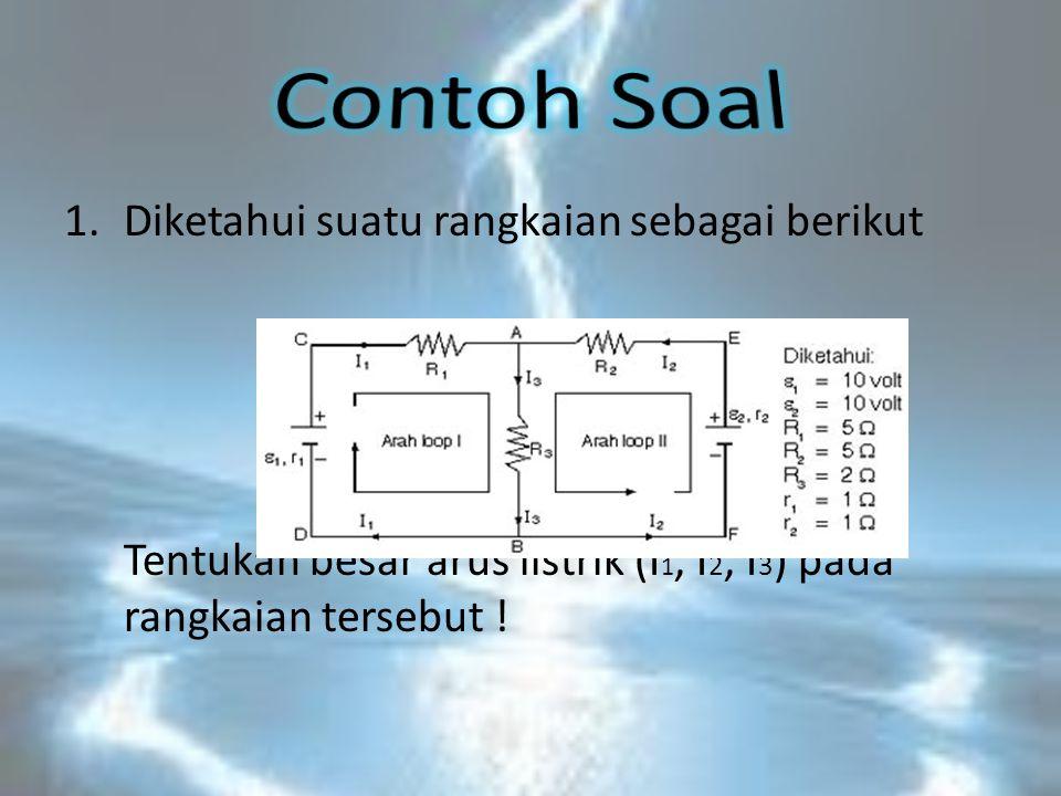 Contoh Soal Diketahui suatu rangkaian sebagai berikut