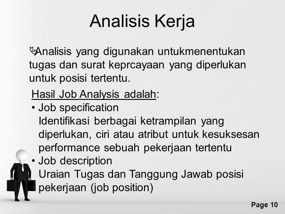 Analisis Kerja Analisis yang digunakan untukmenentukan tugas dan surat keprcayaan yang diperlukan untuk posisi tertentu.