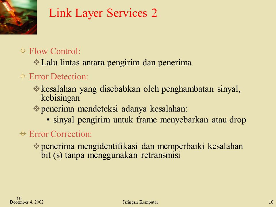 Link Layer Services 2 Flow Control: