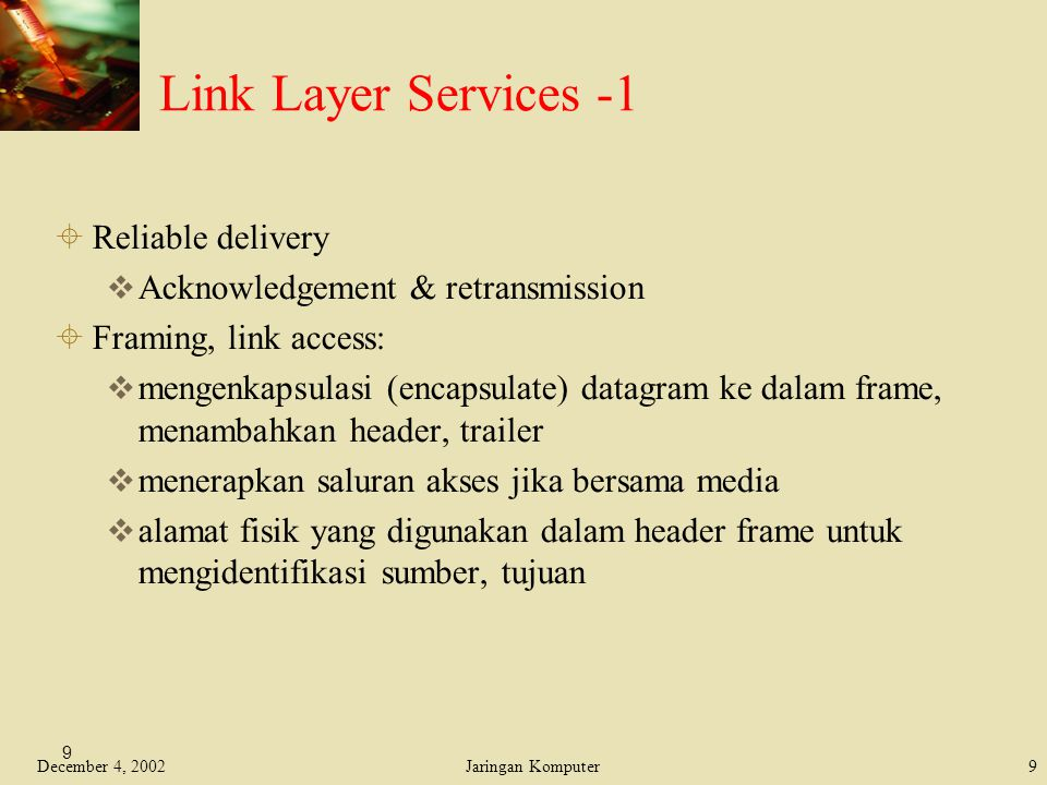 Link Layer Services -1 Reliable delivery