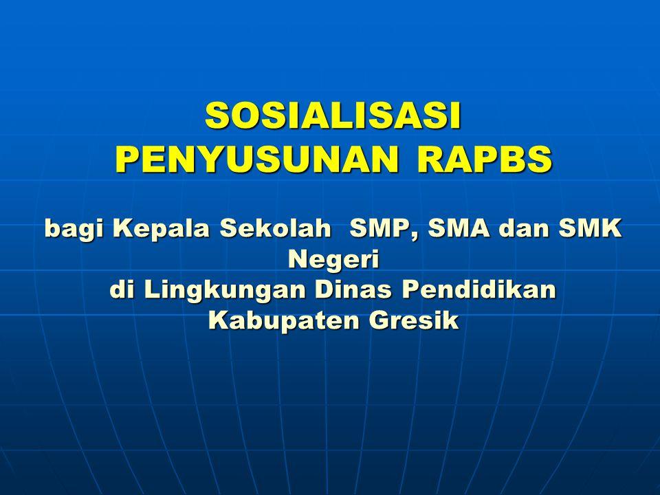 SOSIALISASI PENYUSUNAN RAPBS bagi Kepala Sekolah SMP, SMA dan SMK Negeri di Lingkungan Dinas Pendidikan Kabupaten Gresik