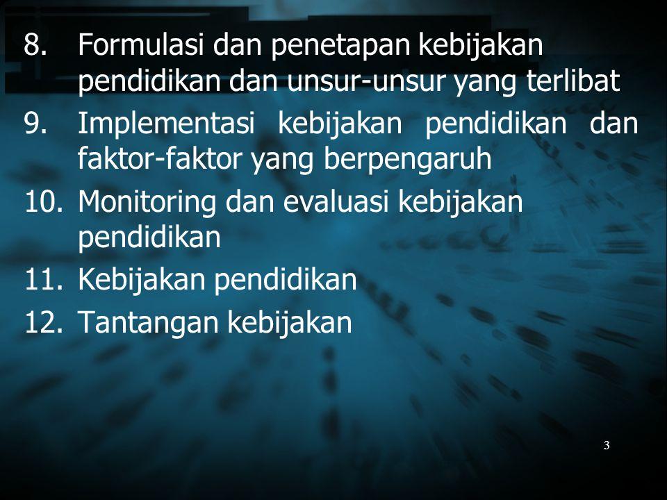 Formulasi dan penetapan kebijakan pendidikan dan unsur-unsur yang terlibat