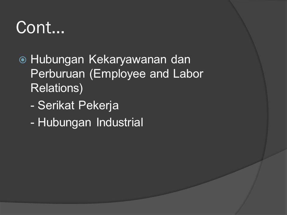 Cont… Hubungan Kekaryawanan dan Perburuan (Employee and Labor Relations) - Serikat Pekerja.