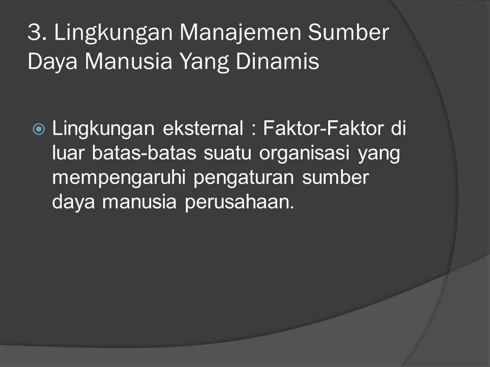 3. Lingkungan Manajemen Sumber Daya Manusia Yang Dinamis