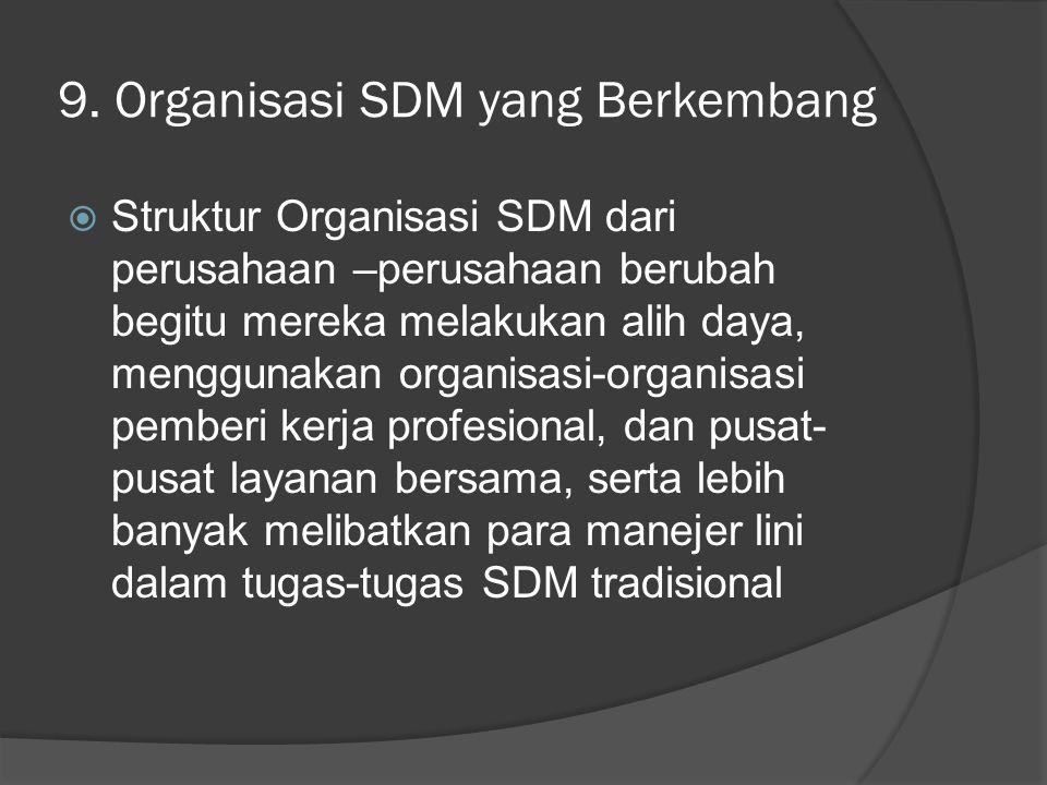 9. Organisasi SDM yang Berkembang