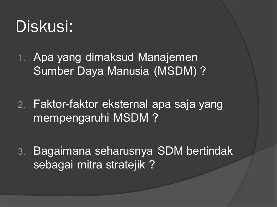 Diskusi: Apa yang dimaksud Manajemen Sumber Daya Manusia (MSDM)