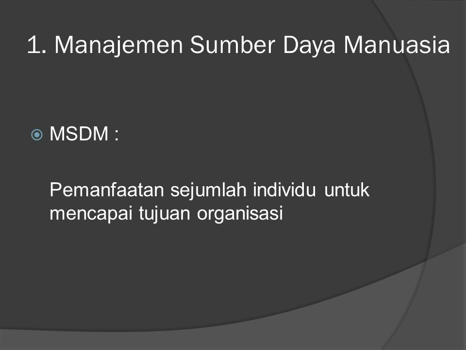 1. Manajemen Sumber Daya Manuasia