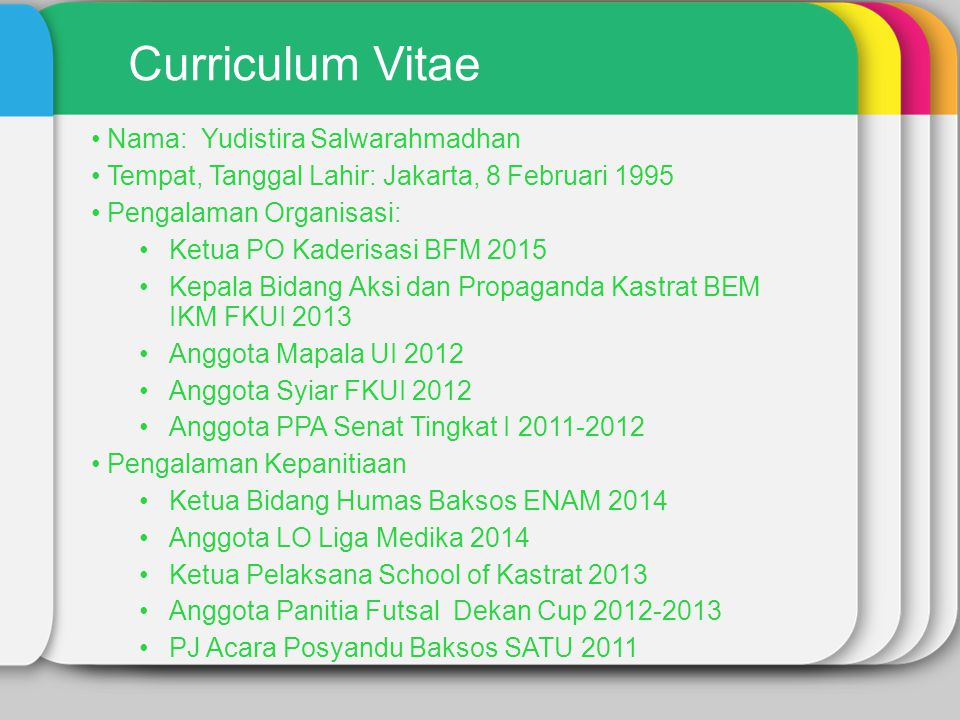 Curriculum Vitae Nama: Yudistira Salwarahmadhan