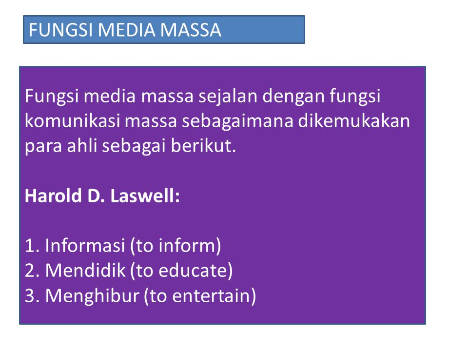 FUNGSI MEDIA MASSA Fungsi media massa sejalan dengan fungsi komunikasi massa sebagaimana dikemukakan para ahli sebagai berikut.